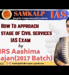 How To Deal With Each stage (पी॰टी॰, मेन्स व इंटरव्यू) of Civils Exam -By IRS-2017 Aashima Mahajan